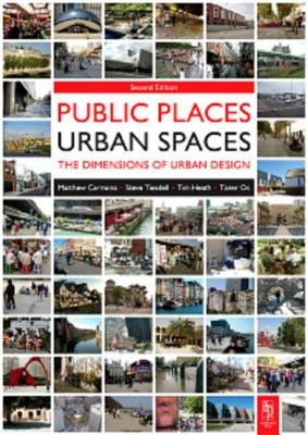 Public Places - Urban Spaces By Carmona, Matthew/ Tiesdell, Steve/ Heath, Tim/ Oc, Taner